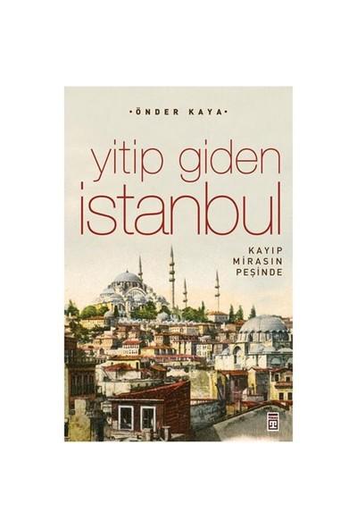 Yitip Giden İstanbul - Kayıp Mirasın Peşinde - Önder Kaya