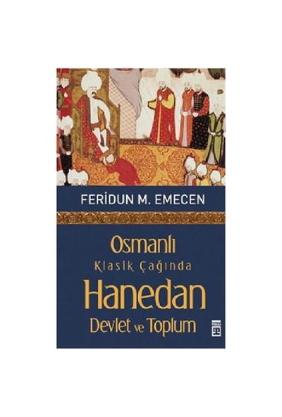 Osmanlı Klasik Çağında Hanedan, Devlet ve Toplum - Feridun M. Emecen