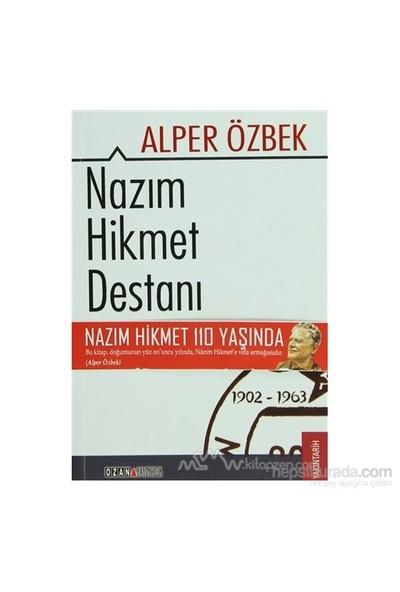 Nazım Hikmet Destanı 1902 - 1963-Alper Özbek