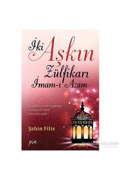 İki Aşkın Zülfikarı İmam- Azam-Şahin Filiz