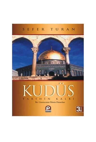 Kudüs : Tarihin Kalbi - Sefer Turan