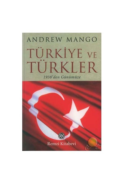 Türkiye Ve Türkler ( The Turks Today )-Andrew Mango