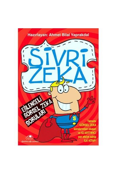 Sivri Zeka - Eğlenceli Görsel Zeka Soruları - Ahmet Bilal Yaprakdal