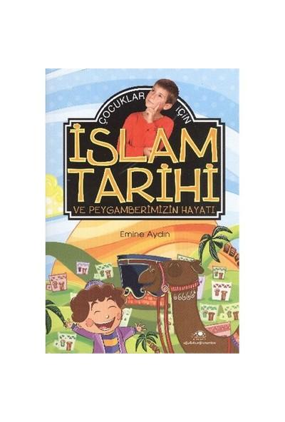 Çocuklar İçin İslam Tarihi Ve Peygamberimizin Hayatı-Emine Aydın