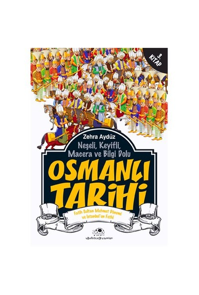 Osmanlı Tarihi 3 Fatih Sultan Mehmet dönemi ve İstanbul'un fethi - Zehra Aydüz