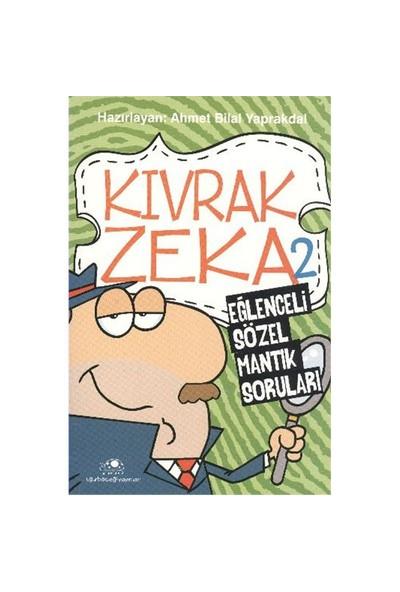 Kıvrak Zeka 2 Eğlenceli Sözel Mantık Soruları - Ahmet Bilal Yaprakdal