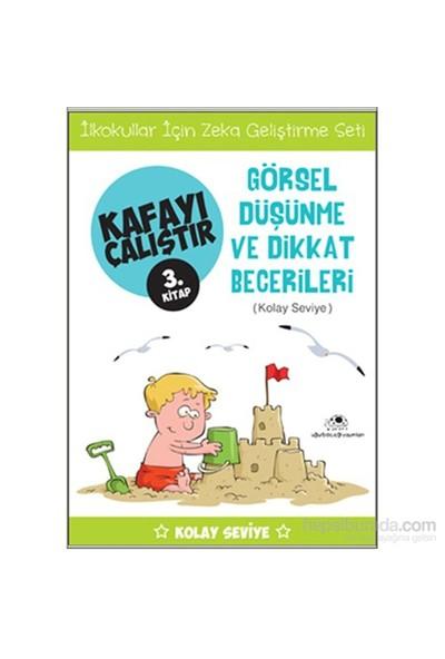 Kafayı Çalıştır 3 - Görsel Düşünme ve Dikkat Becerileri (Kolay Seviye) - Ahmet Bilal Yaprakdal