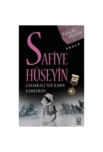 Çanakkale'nin Kadın Kahramanı - Safiye Hüseyin - İsmail Bilgin