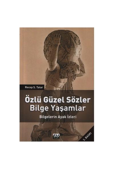 Özlü Güzel Sözler: Bilge Yaşamlar-Recep S. Tatar