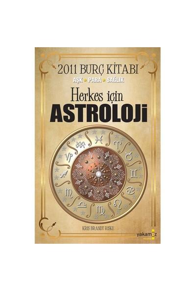 Herkes İçin Astroloji 2011 Burç Kitabı (Aşk-Para-Sağlık)-Kris Brandt Riske