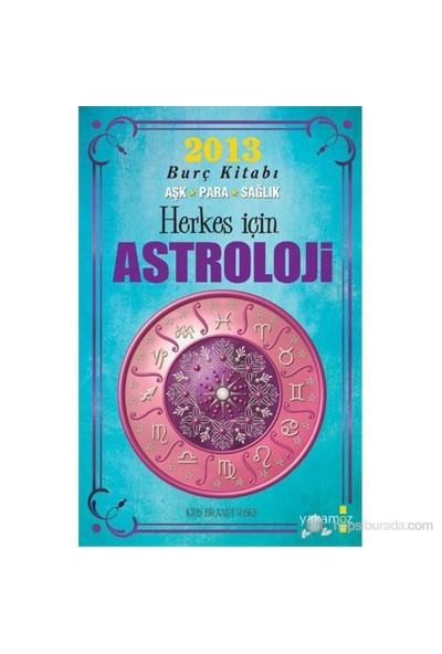 Herkes İçin Astroloji (2013 Burç Kitabı, Aşk-Para-Sağlık)-Kris Brandt Riske
