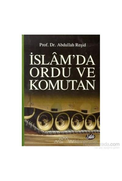 İslam''Da Ordu Ve Komutan (Ciltli)-Abdullah Muhammed Er-Reşid