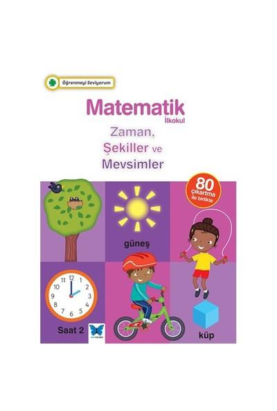 Öğrenmeyi Seviyorum: Matematik (Zaman, Şekiller Ve Mevsimler)-Kolektif