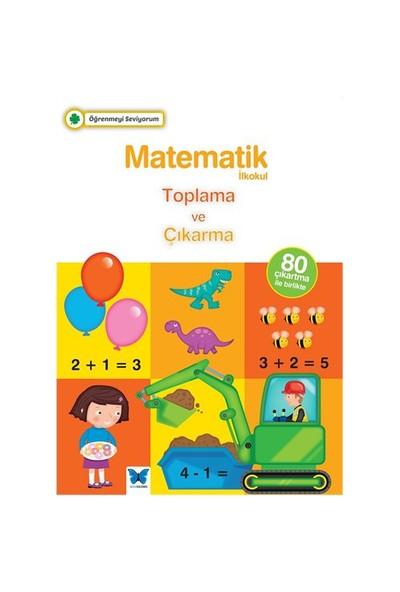 Öğrenmeyi Seviyorum: Matematik (Toplama Ve Çıkarma)-Kolektif