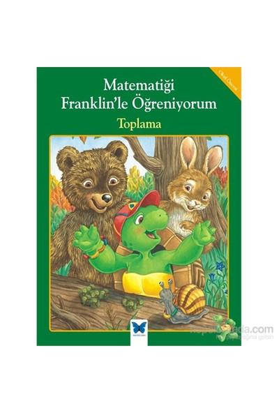Matematiği Franklin'Le Öğreniyorum - Toplama-M. Ed