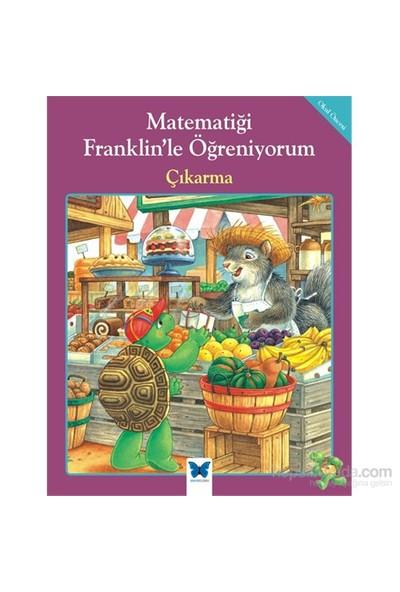 Matematiği Franklin'le Öğreniyorum - Çıkarma - M. Ed