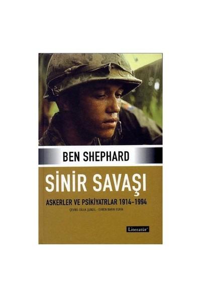Sinir Savaşı / Askerler Ve Psikiyatrlar 1914-1994 - Ben Shephard