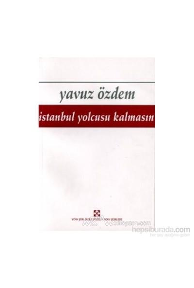 İstanbul Yolcusu Kalmasın-Yavuz Özdem