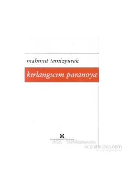 Kırlangıcım Paranoya-Mahmut Temizyürek