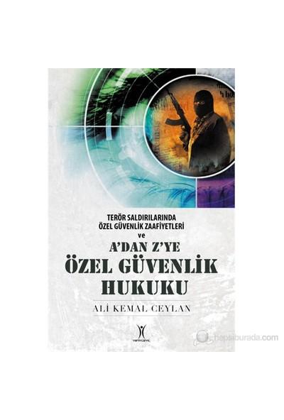 A'Dan Z'Ye Özel Güvenlik Hukuku - (Terör Saldırılarında Özel Güvenlik Zaafiyetleri)-Ali Kemal Ceylan