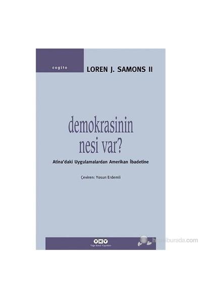 Demokrasinin Nesi Var? - Atina'Daki Uygulamalardan Amerikan İbadetine-Loren J. Samons