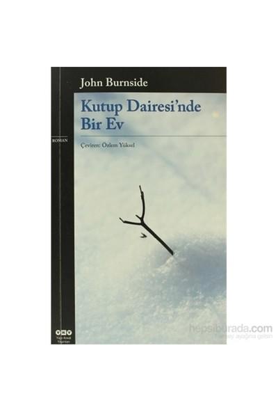Kutup Dairesi'Nde Bir Ev-John Burnside