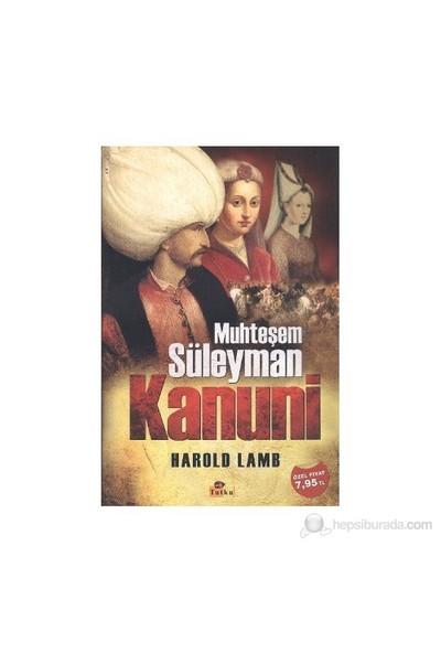 Muhteşem Süleyman Kanuni-Harold Lamb
