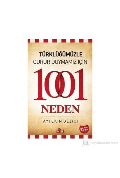 Türklüğümüzle Gurur Duymamız İçin 1001 Neden-Aytekin Gezici