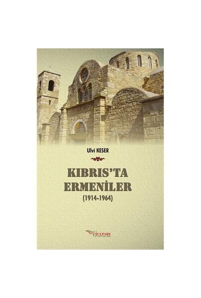 Kıbrıs'Ta Ermeniler (0914-19649)-Ulvi Keser