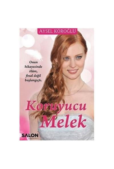 Koruyucu Melek (Ciltli)-Aysel Köroğlu