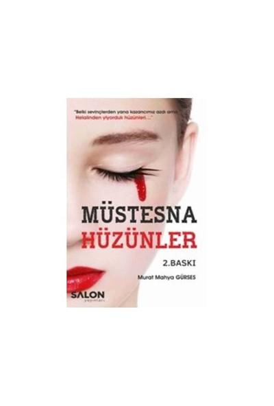 Müstesna Hüzünler-Murat Mahya Gürses