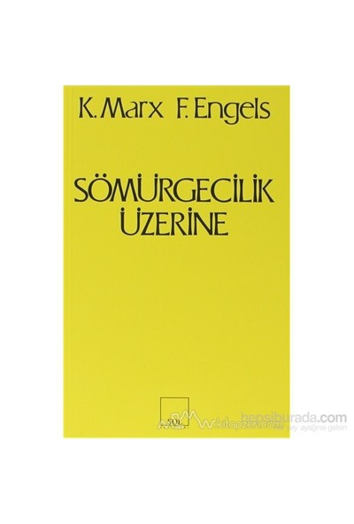 Sömürgecilik Üzerine-Karl Marx