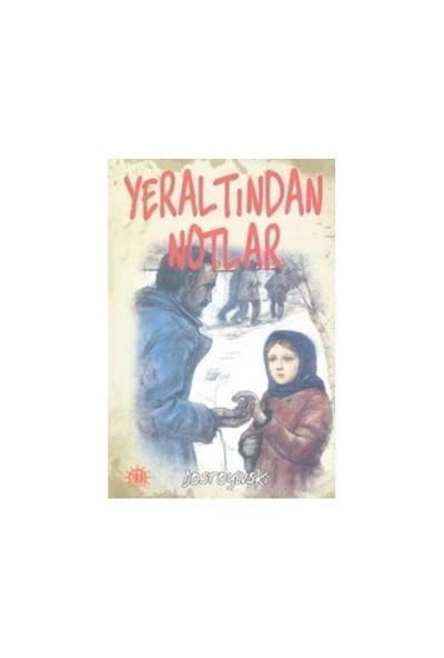 Yeraltından Notlar-Fyodor Mihayloviç Dostoyevski