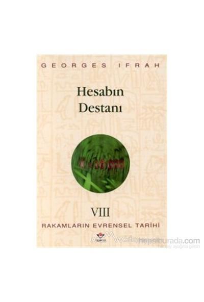 Hesabın Destanı Rakamların Evrensel Tarihi Vııı-Georges Ifrah