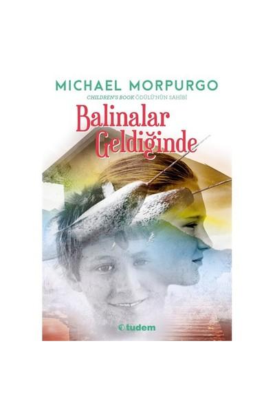 Balinalar Geldiğinde-Michael Morpurgo