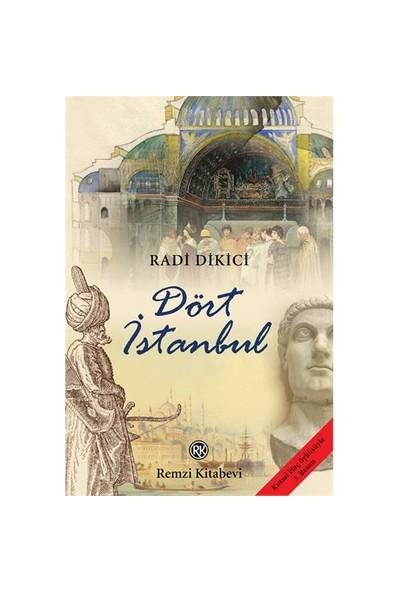 Dört İstanbul-Radi Dikici