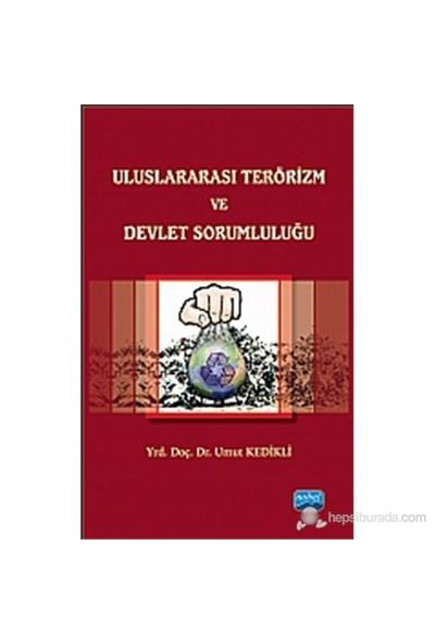 Uluslararası Terörizm Ve Devlet Sorumluluğu-Umud Kedikli
