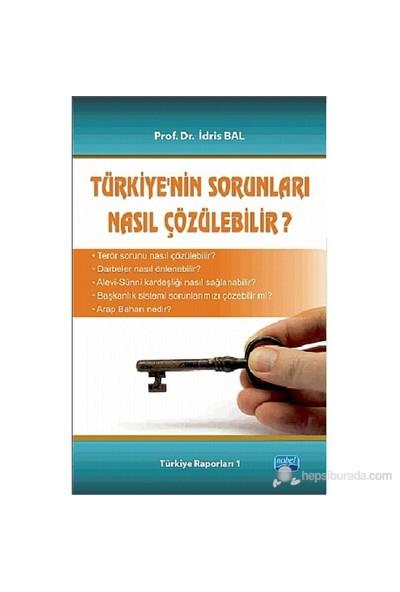 Türkiye'Nin Sorunları Nasıl Çözülebilir?-İdris Bal