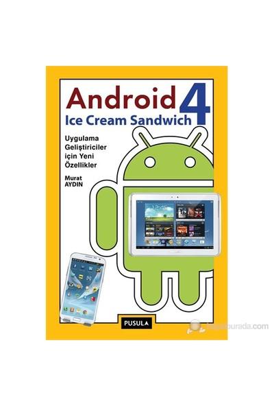 Android 4 Ice Cream Sandwich (Uygulama Geliştiriciler İçin Yeni Özellikler)-Ufuk Selen