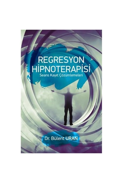 Regresyon Hipnoterapisi - Bülent Uran