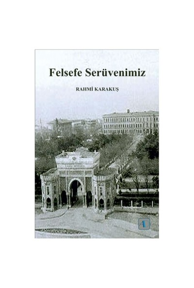 Felsefe Serüvenimiz-Rahmi Karakuş