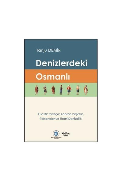 Denizlerdeki Osmanlı-Tanju Demir