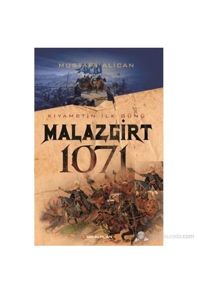 Malazgirt 1071 - Kıyametin İlk Günü-Mustafa Alican
