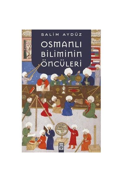 Osmanlı Biliminin Öncüleri-Salim Aydüz