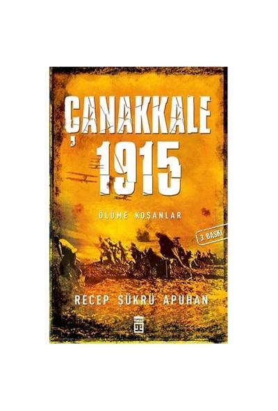 Çanakkale 1915 - Ölüme Koşanlar