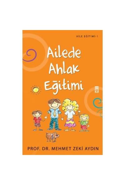 Ailede Ahlak Eğitimi - Mehmet Zeki Aydın