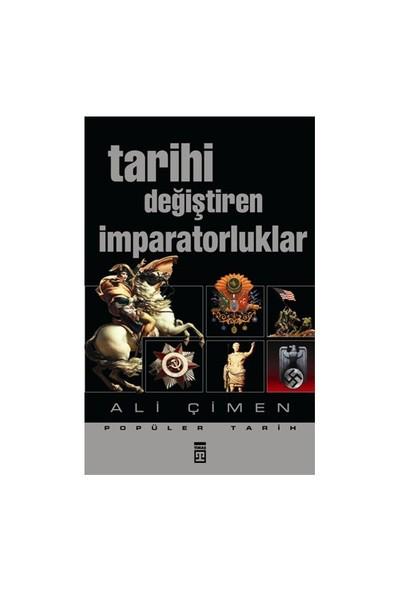 Tarihi Değiştiren İmparatorluklar - Ali Çimen