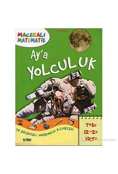 Maceralı Matematik - Ay'A Yolculuk (Maceralı Matematik)-Kolektif