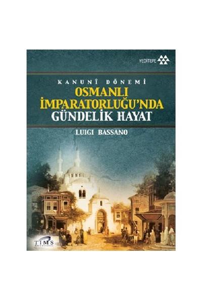 Osmanlı İmparatorluğu'nda Gündelik Hayat - Luigi Bassano