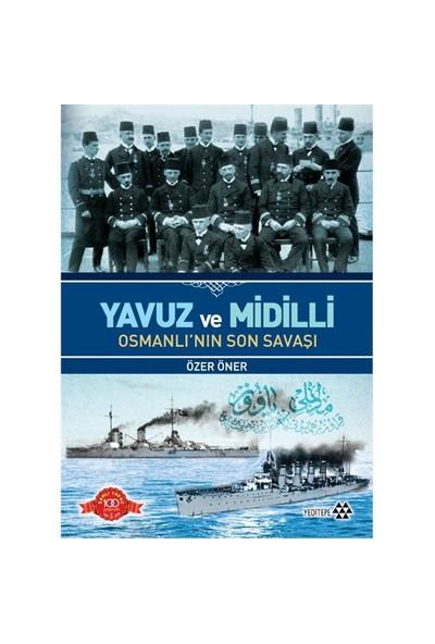 Yavuz Ve Midilli - Osmanlı'Nın Son Savaşı-Özer Öner